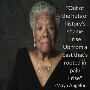 "Maya Angelou's picture and quote from her poem ""And Still I Rise"""