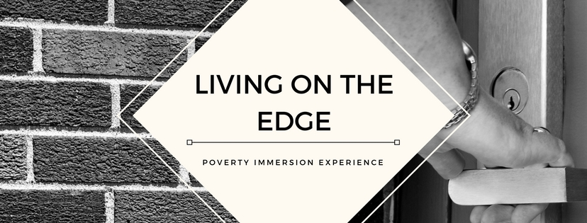 Living on the Edge Poverty Immersion Experience